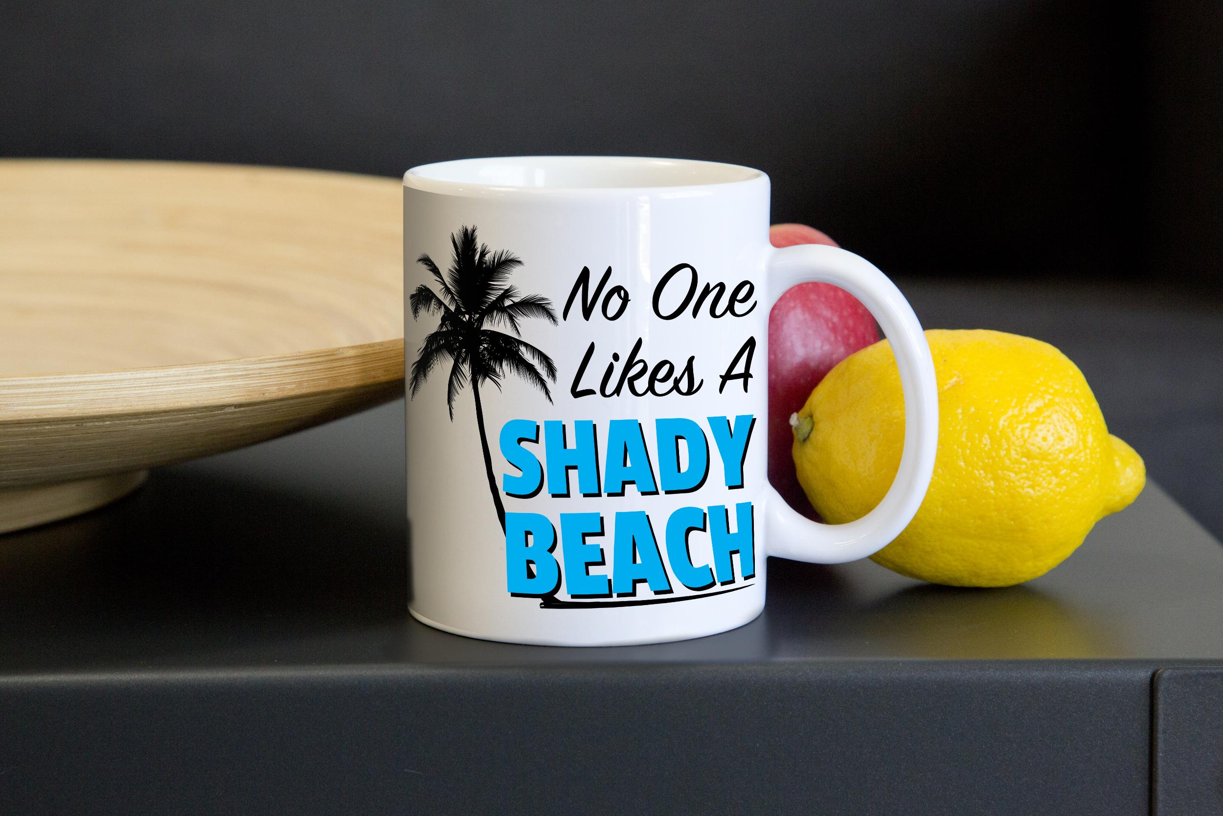 43221a44fc6 No One Likes a Shady Beach Mug